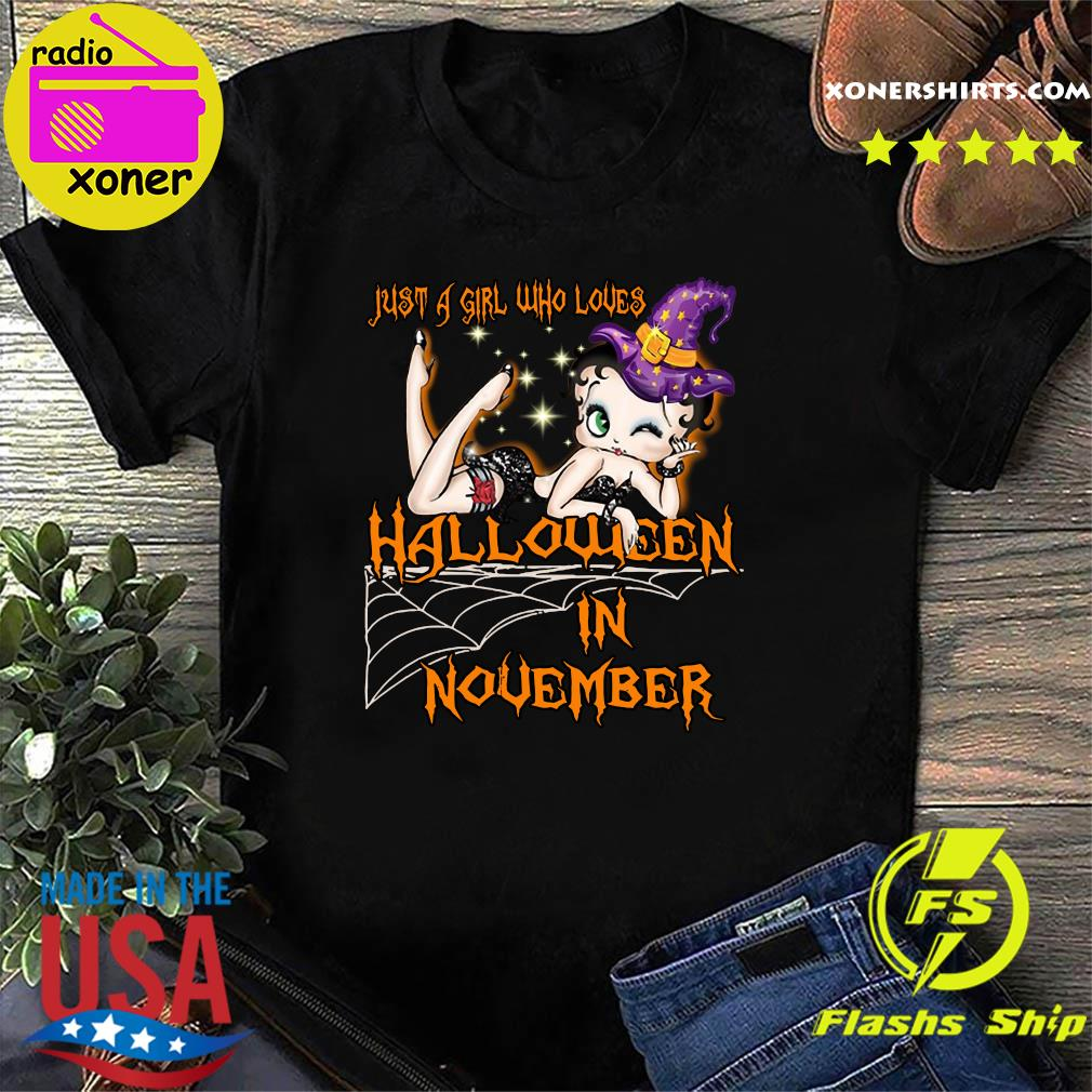 Just A Girl Who Loves Halloween In November Shirt