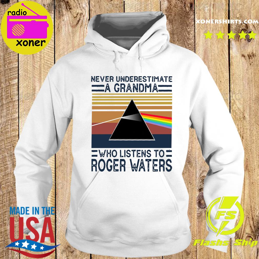 Never underestimate a grandma who listens to Roger Waters vintage s Hoodie