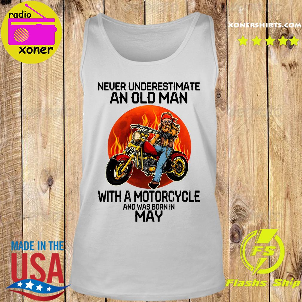 Never Underestimate An Old Man With A Motorcycle And Was Born In May Shirt Tank top