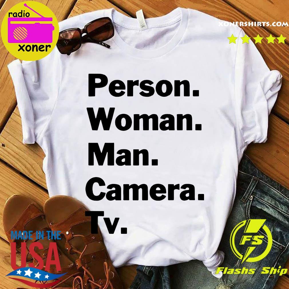 Person. Woman. Man. Camera. TV. Didn't Mean What Trump Official T-Shirt