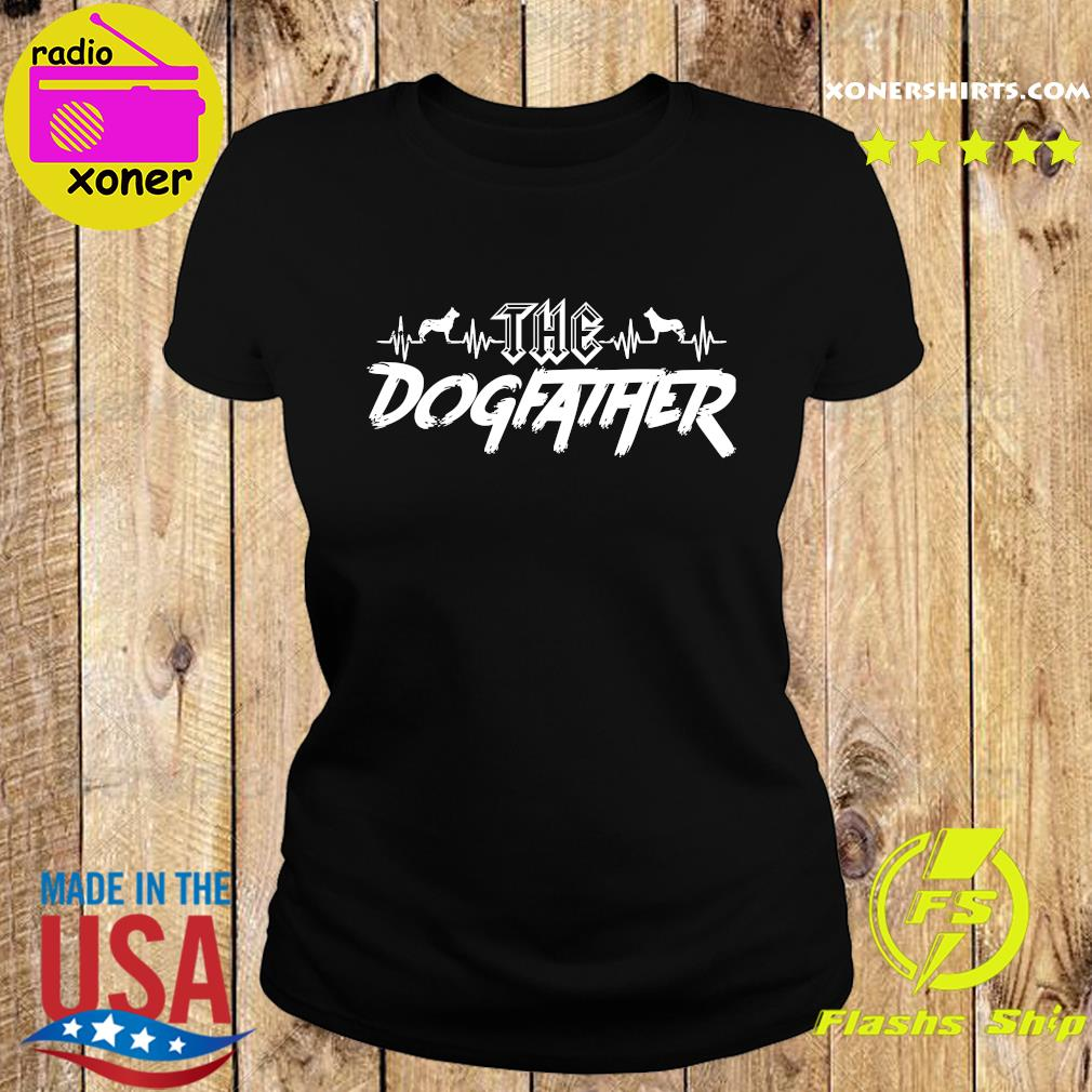 The Dogfather Dog Dad Fathers Day Shirt Ladies tee