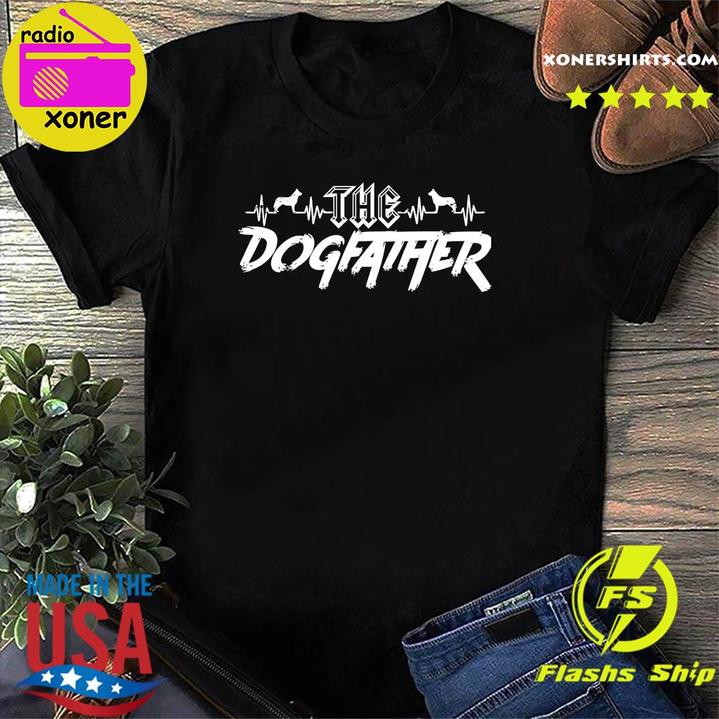 The Dogfather Dog Dad Fathers Day Shirt