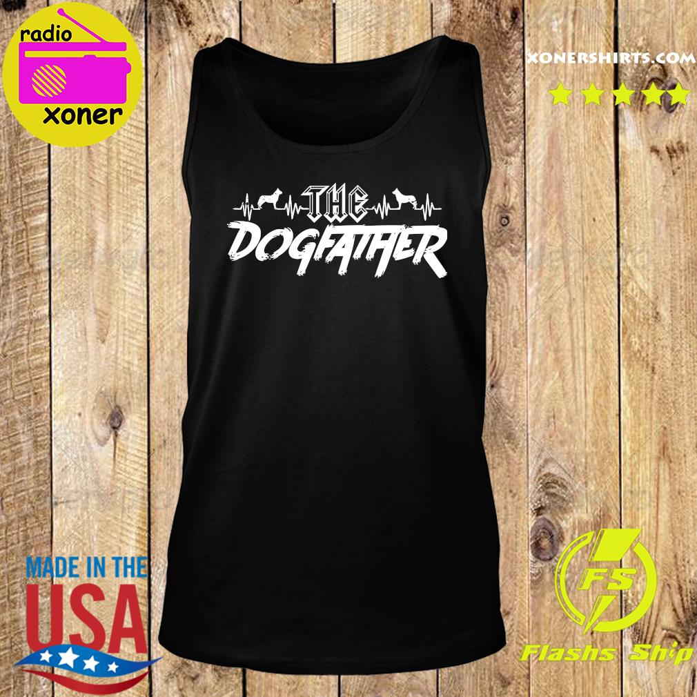 The Dogfather Dog Dad Fathers Day Shirt Tank top