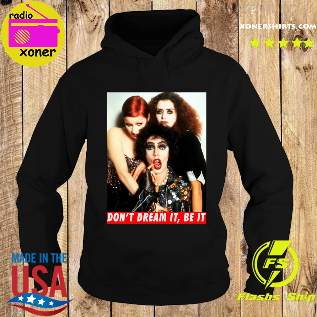 The Rocky Horror Picture Show don_t dream it be it s Hoodie