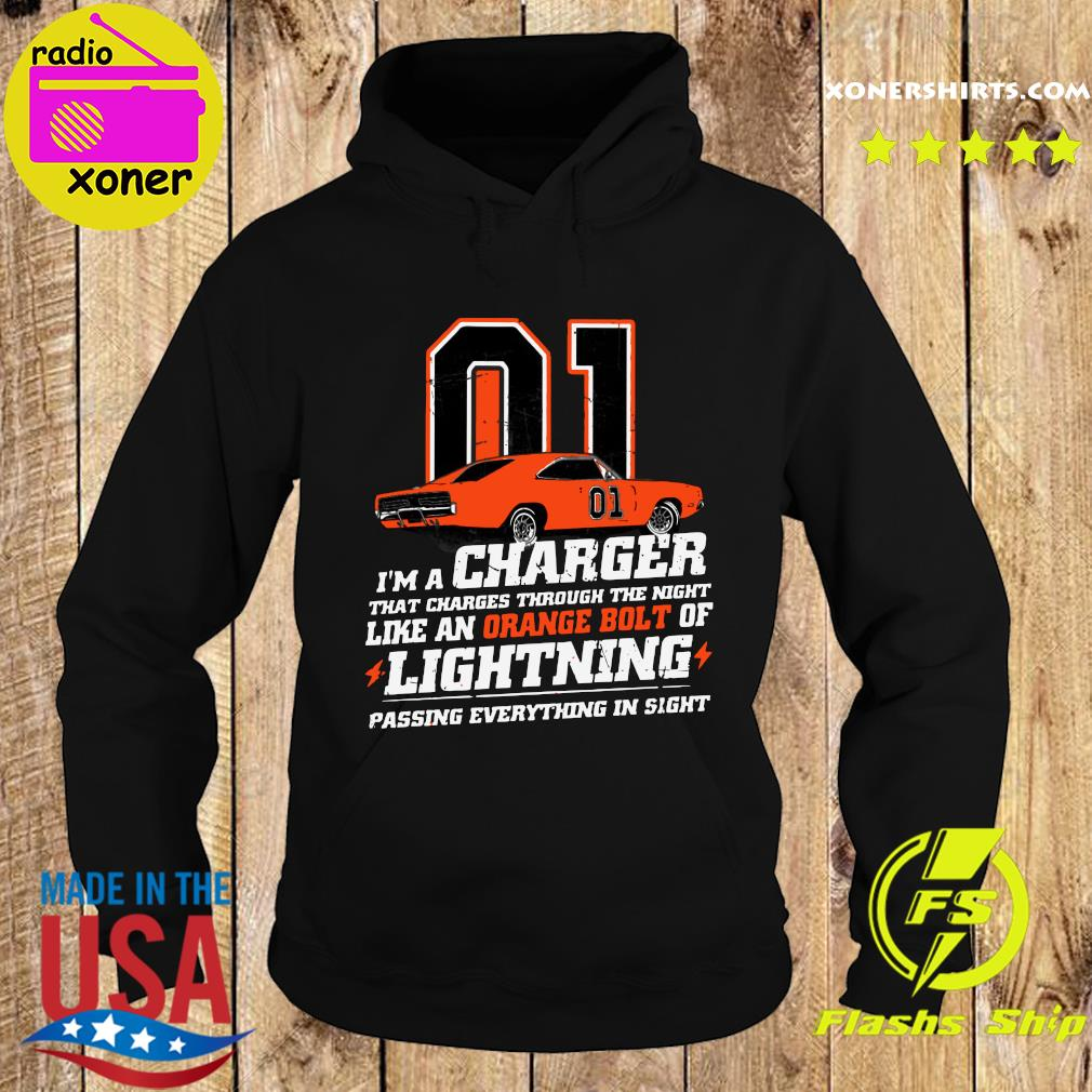 01 I'm A Charger That Charges Through The Night Like An Orange Bolt Of Lightning Passing Everything In Sight Shirt Hoodie