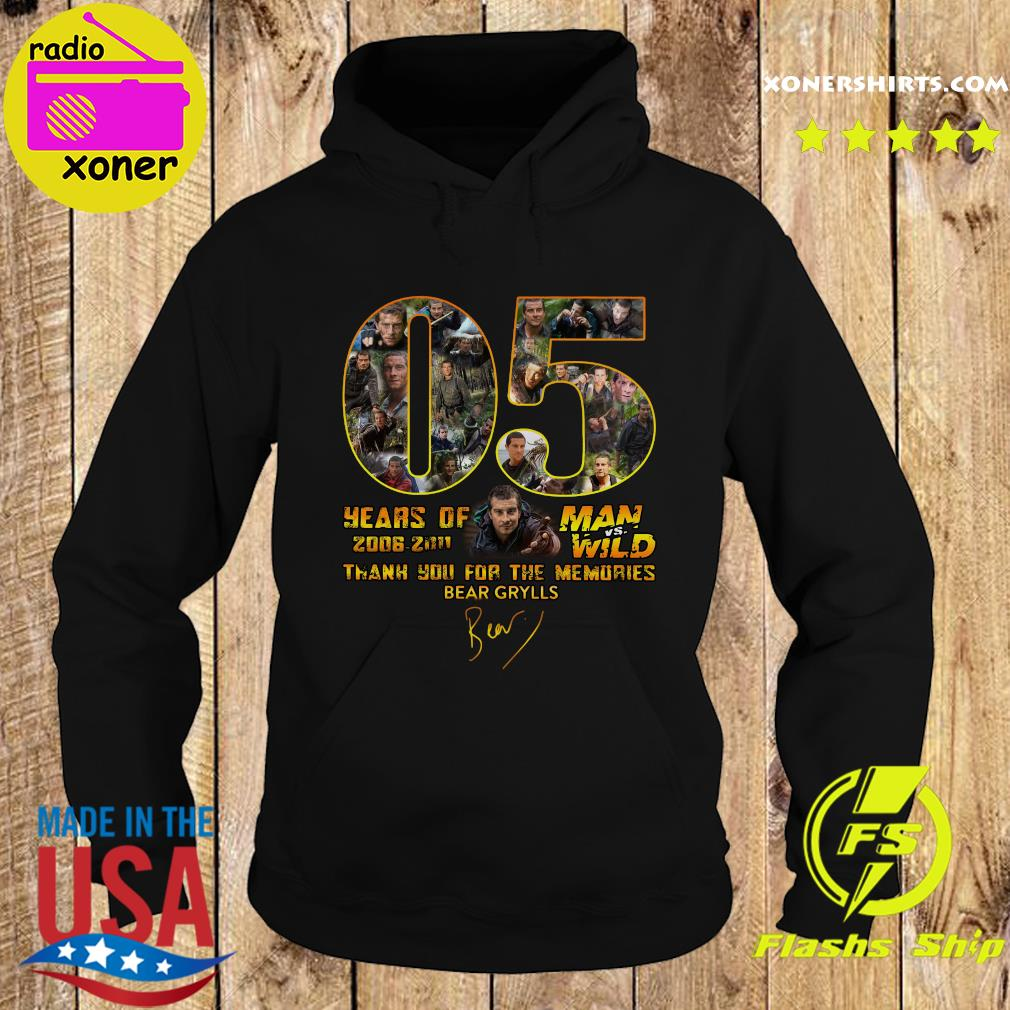 05 Years Of Man Vs Wild 2006 2011 Thank You For The Memories Bear Grylls Signature Shirt Hoodie