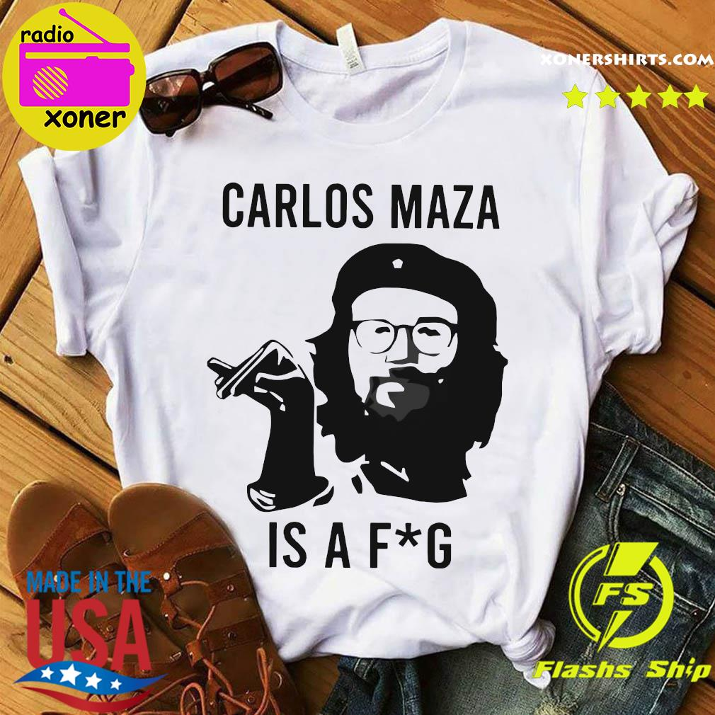 Carlos Maza Is A Fag Shirt