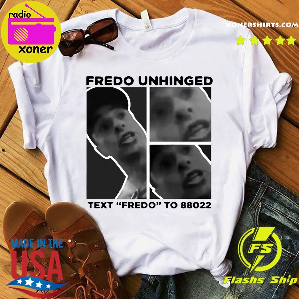 Chris Cuomo Fredo Unhinged Text Fredo To 88022 Shirt