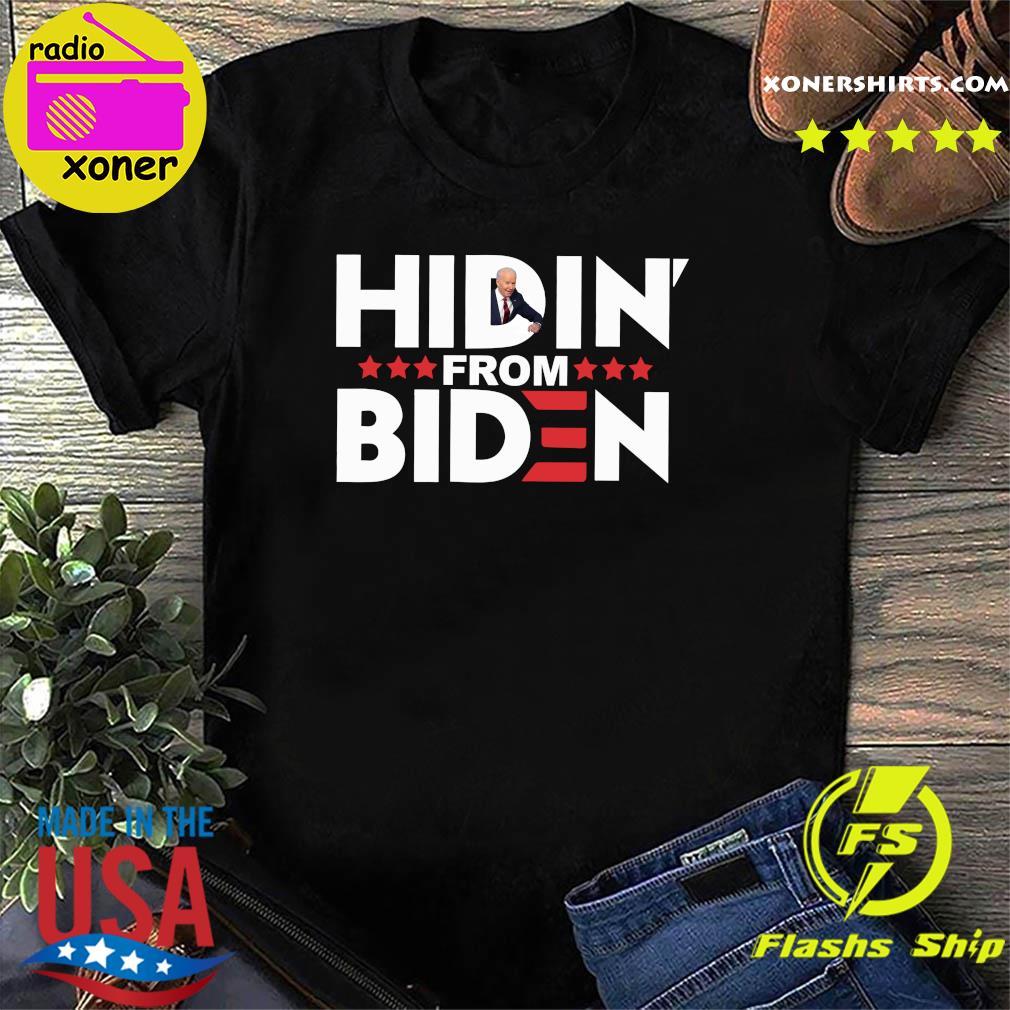 Hiden from biden shirt