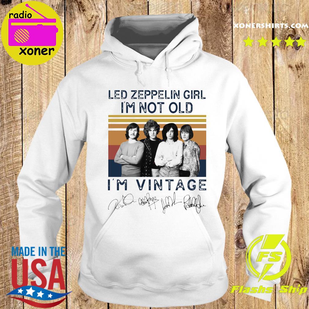 Led Zeppelin Girl I'm Not Old I'm Vintage Signatures Shirt Hoodie