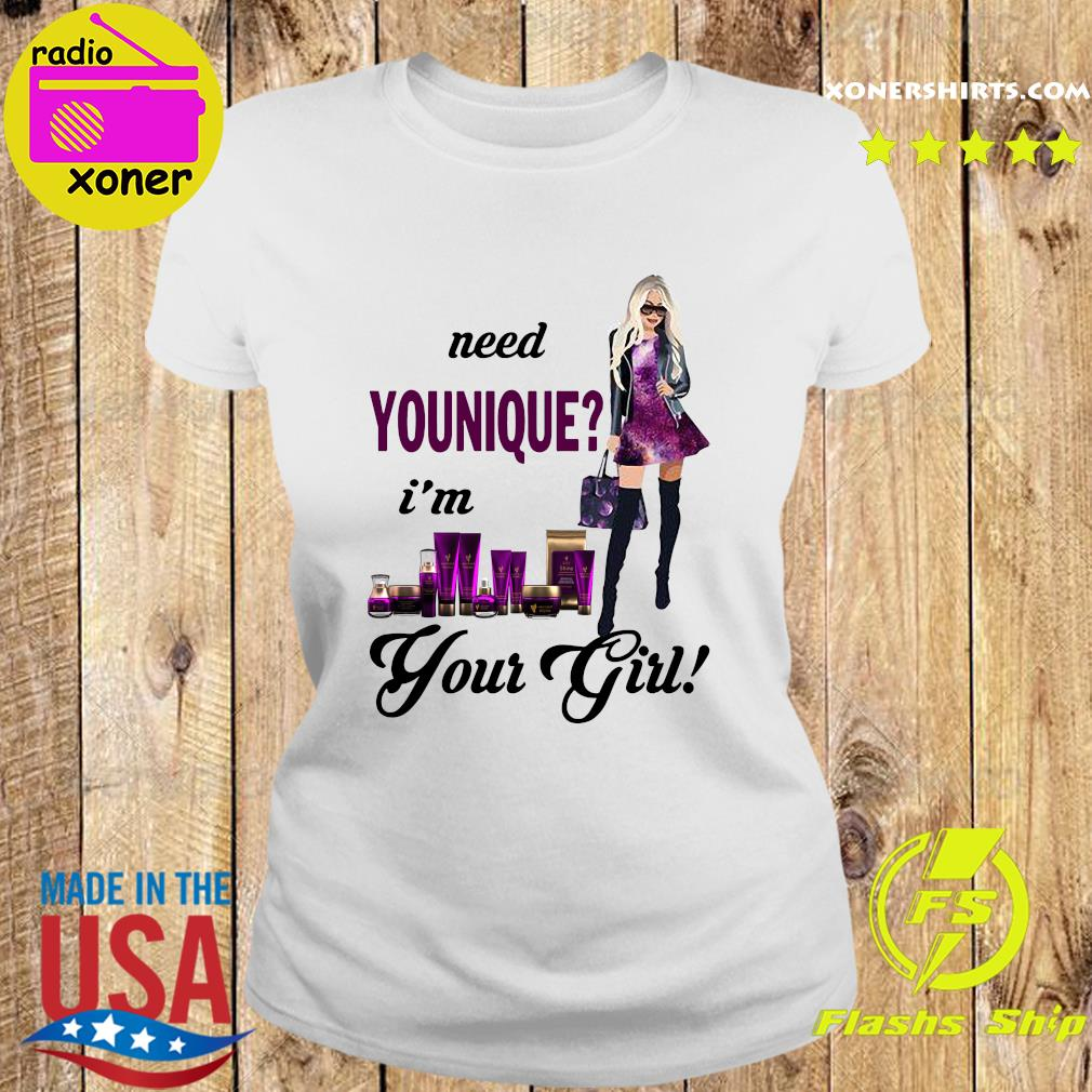 Need Younique I'm Your Girl Shirt Ladies tee