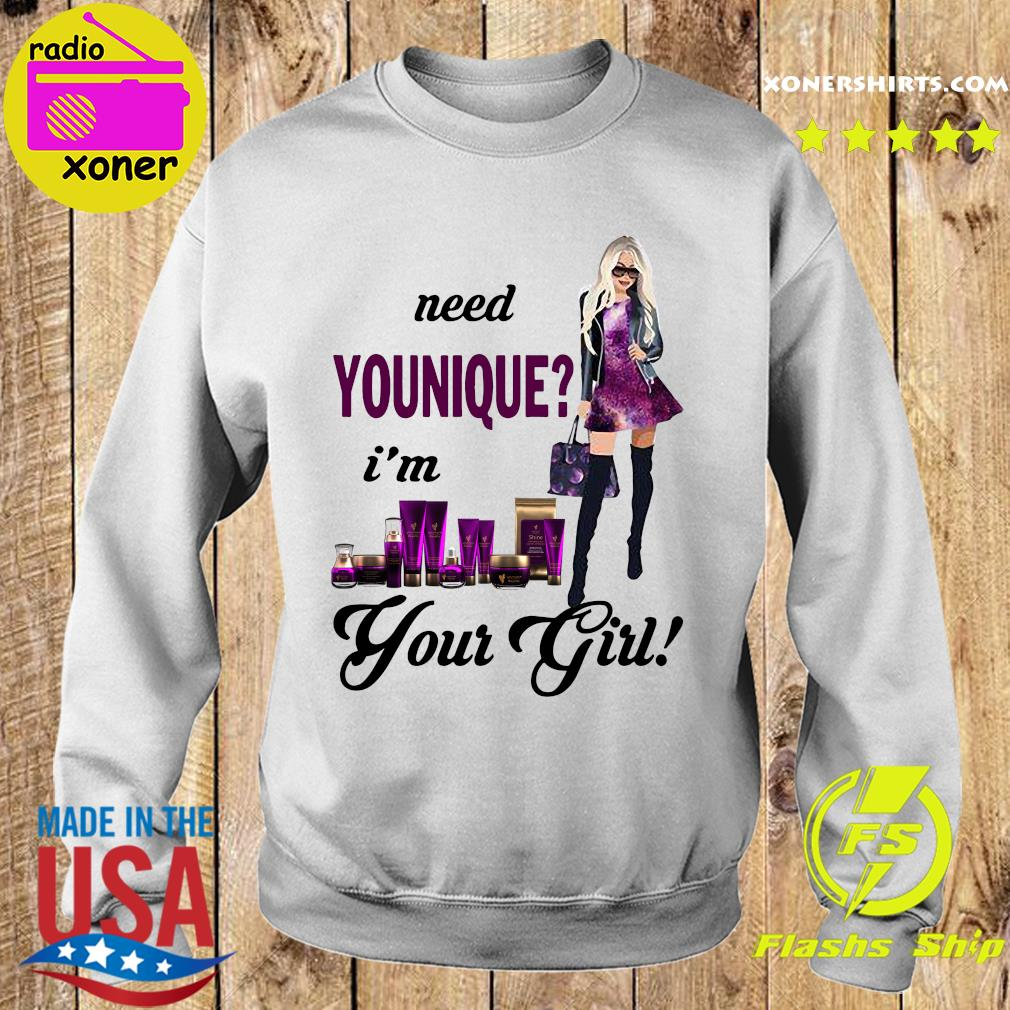 Need Younique I'm Your Girl Shirt Sweater