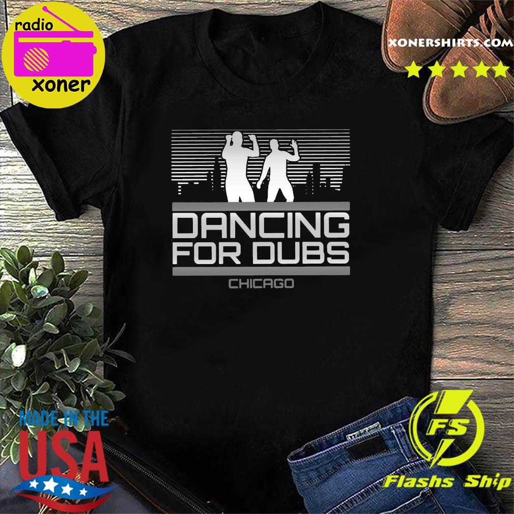 Official Dancing for Dubs Chicago Baseball MLBPA Licensed Shirt