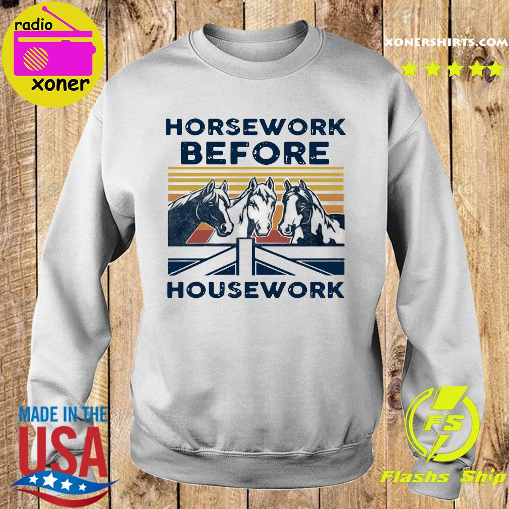 Official Horsework Before Housework Vintage Retro Shirt Sweater