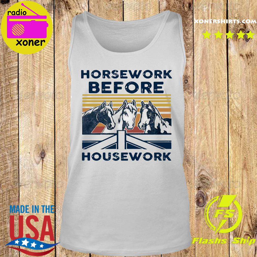 Official Horsework Before Housework Vintage Retro Shirt Tank top
