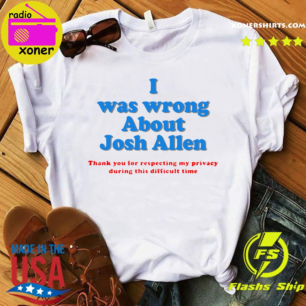 Official I Was Wrong About Josh Allen Shirt