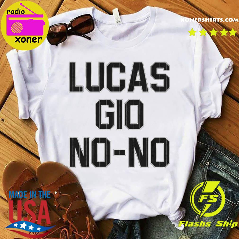 Official Lucas Gio No-No Shirt