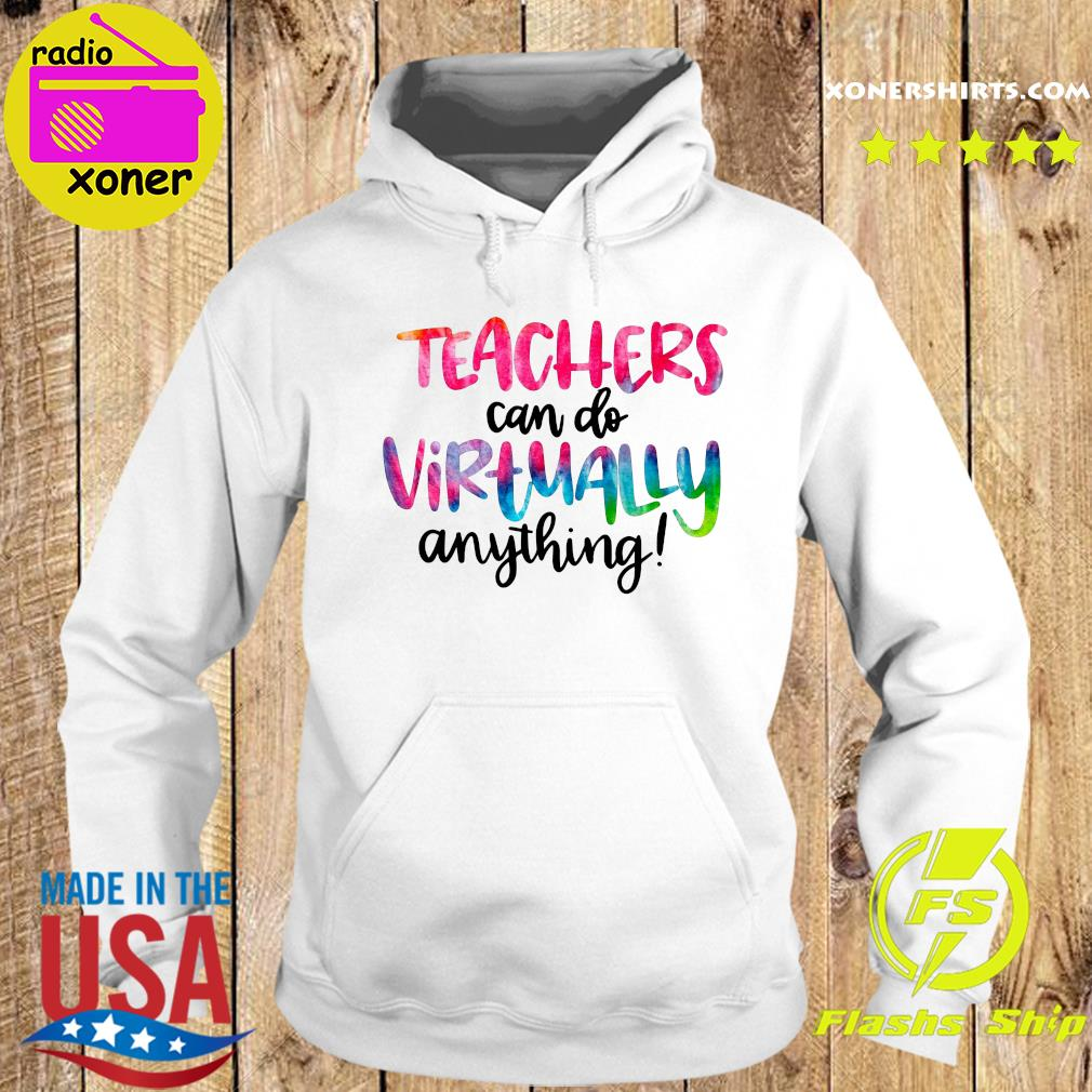 Official Teachers Can Do Virtually Anything T-Shirt Hoodie