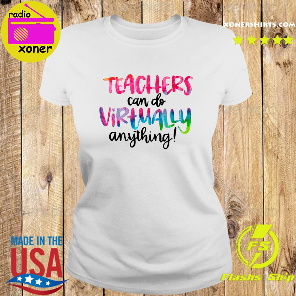Official Teachers Can Do Virtually Anything T-Shirt Ladies tee