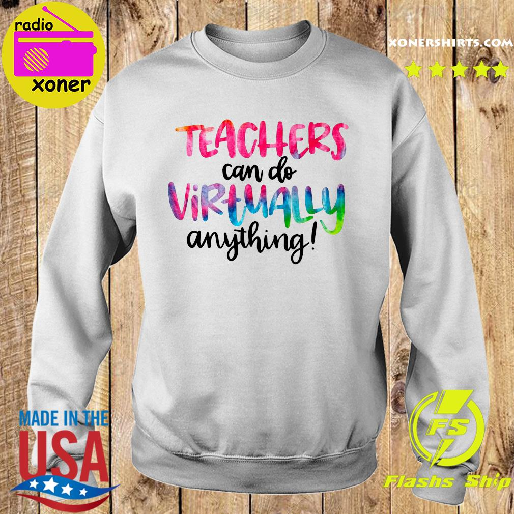 Official Teachers Can Do Virtually Anything T-Shirt Sweater