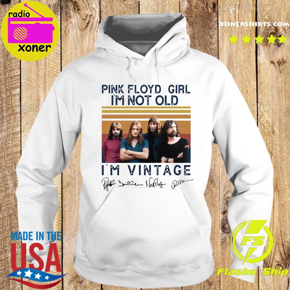 Pink Floyd Girl I'm Not Old I'm Vintage Signatures Shirt Hoodie