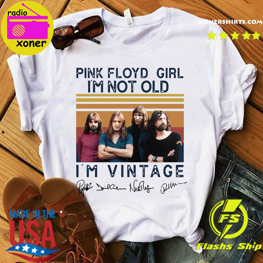 Pink Floyd Girl I'm Not Old I'm Vintage Signatures Shirt