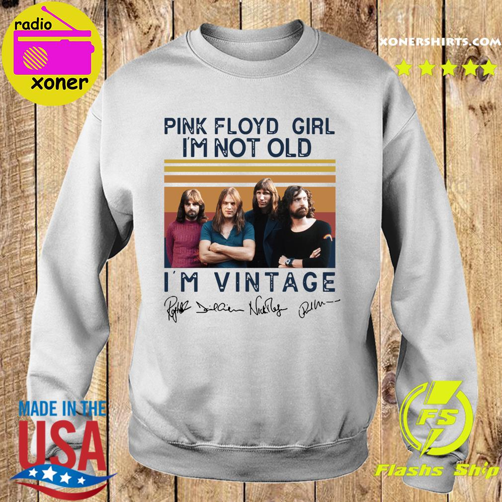 Pink Floyd Girl I'm Not Old I'm Vintage Signatures Shirt Sweater