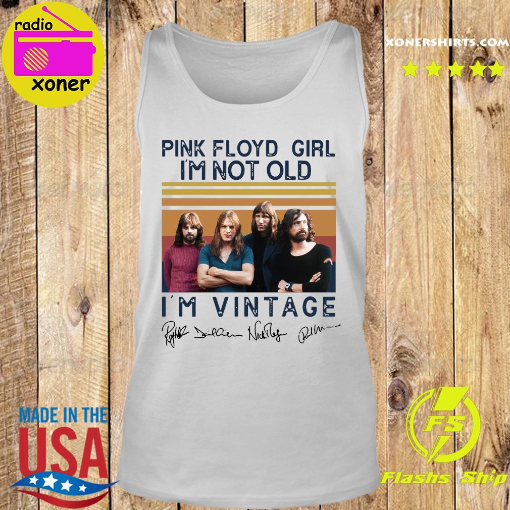 Pink Floyd Girl I'm Not Old I'm Vintage Signatures Shirt Tank top