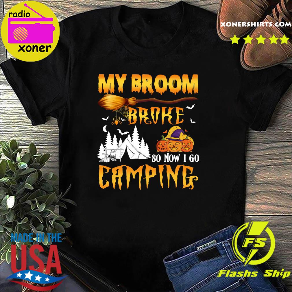 Witch My Broom Broke So Now I Go Camping Pumpkin Halloween Shirt