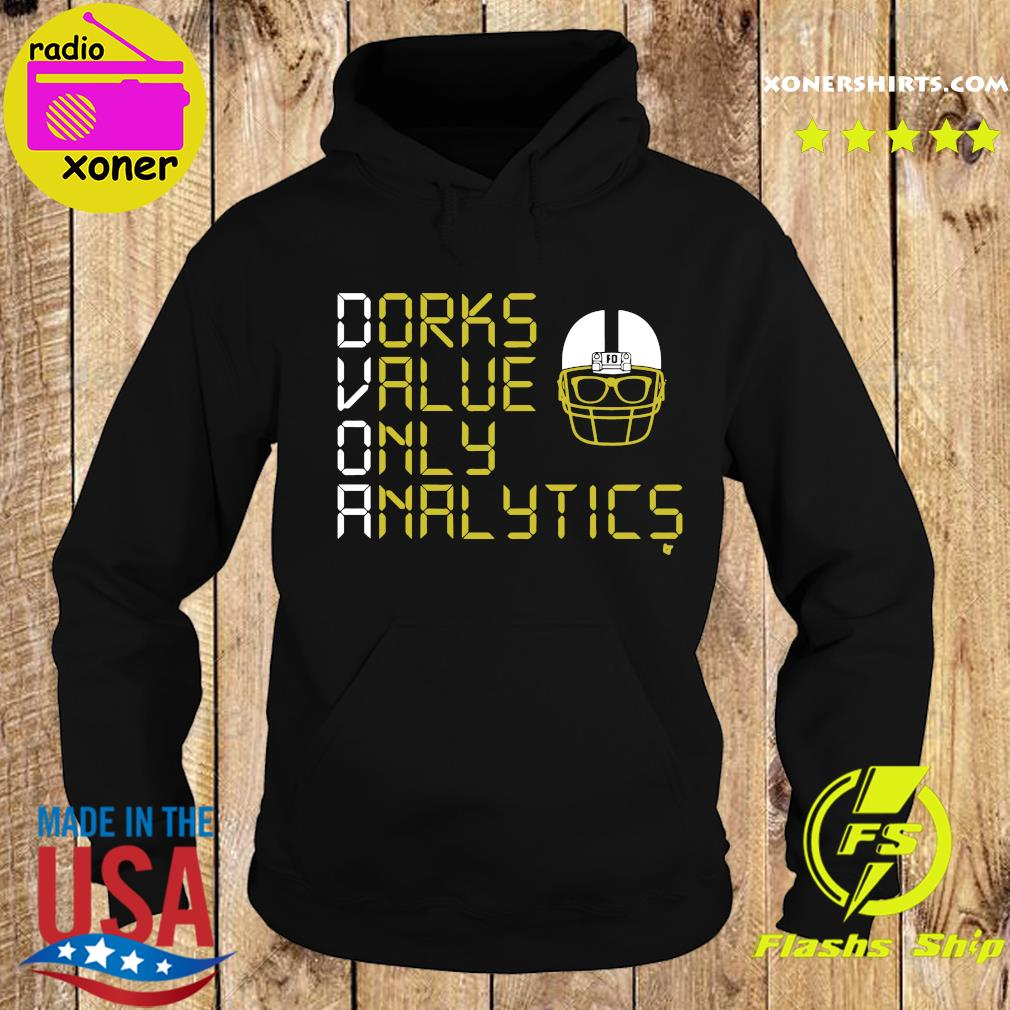 Dorks Value Only Analytics DVOA Football Outsiders Shirt Hoodie
