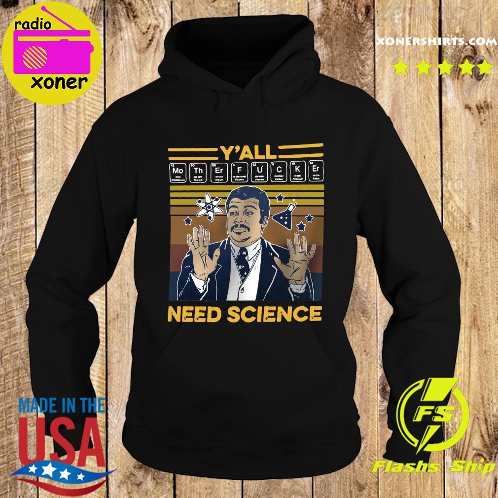 Neil Degrasse Y'all Motherfucker Need Science Vintage Retro Shirt Hoodie