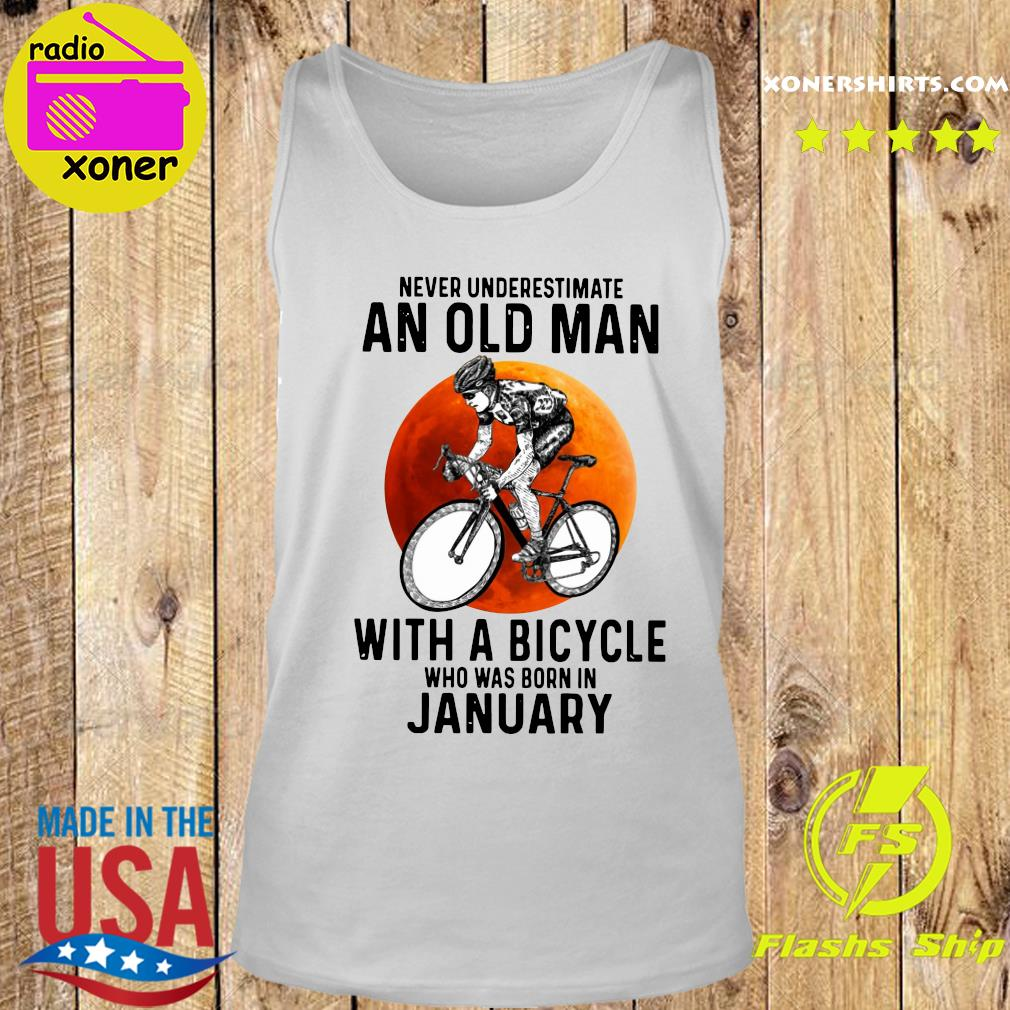 Never Underestimate An Old Man With A Bicycle Who Was Born In January Moon Shirt Tank top