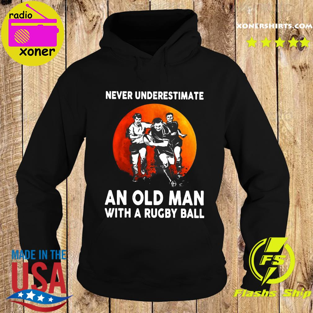 Official Never Underestimate An Old Man With A Rugby Ball Moon Shirt Hoodie
