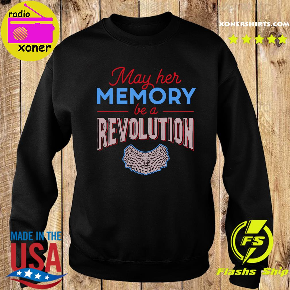 RBG May Her Memory Be A Revolution Shirt Sweater