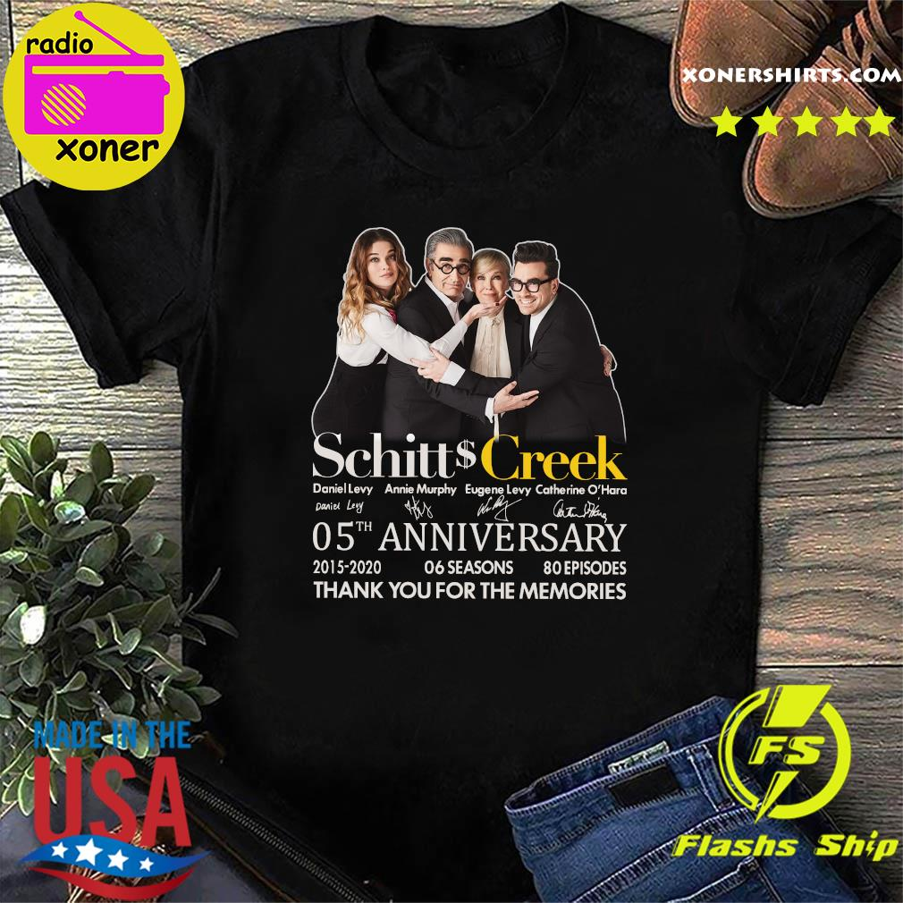 Schitt Creek 05 Anniversary 2015 2020 06 Seasons 80 Episodes Thank You For The Memories Signatures Shirt