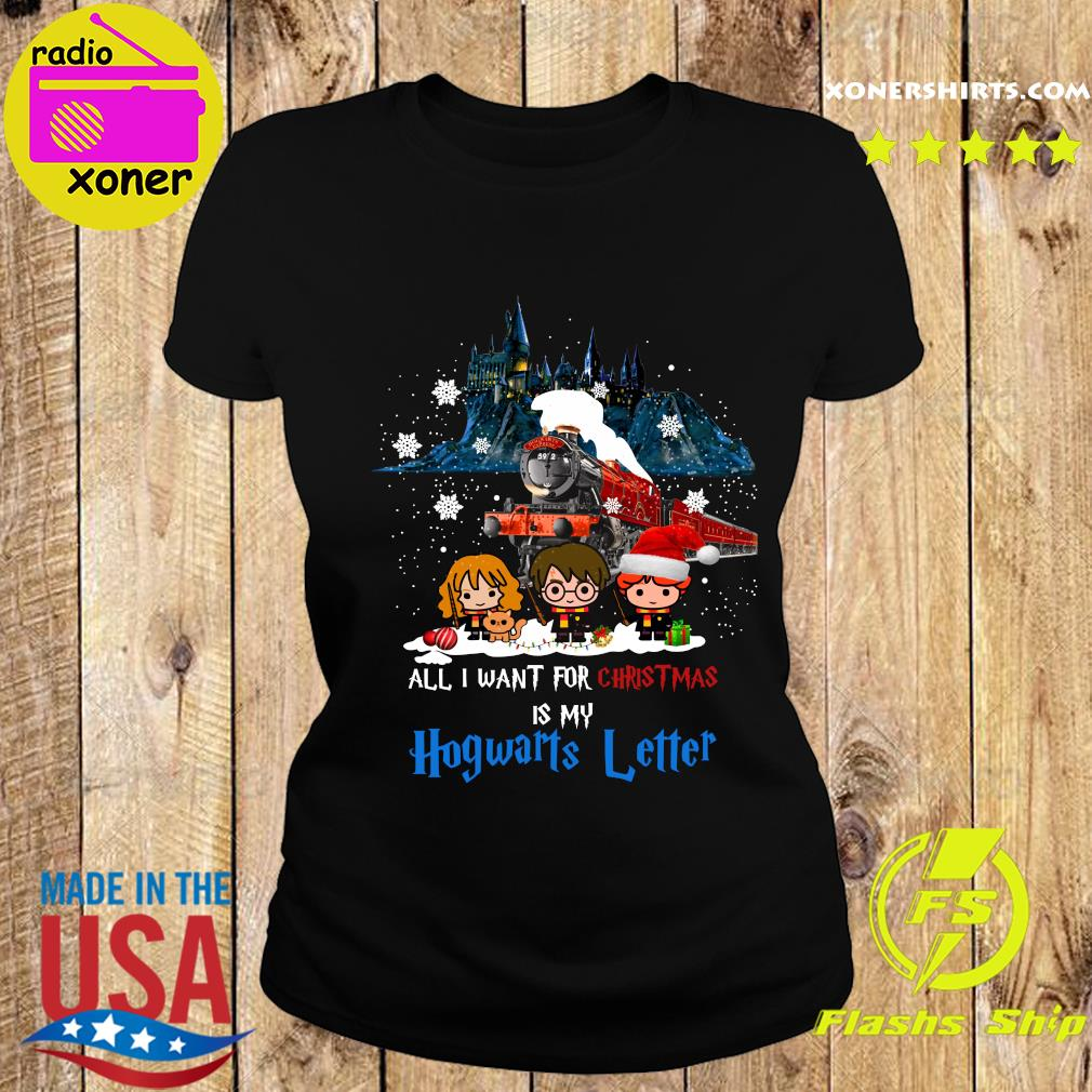 All I Want For Christmas Is My Hogwarts Letter Shirt Ladies tee
