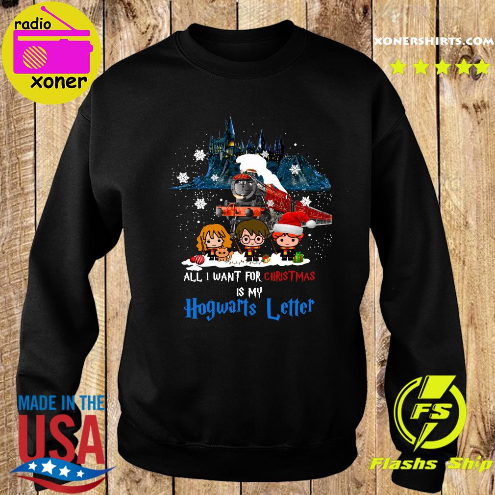 All I Want For Christmas Is My Hogwarts Letter Shirt Sweater