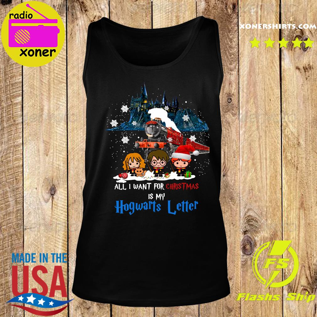 All I Want For Christmas Is My Hogwarts Letter Shirt Tank top
