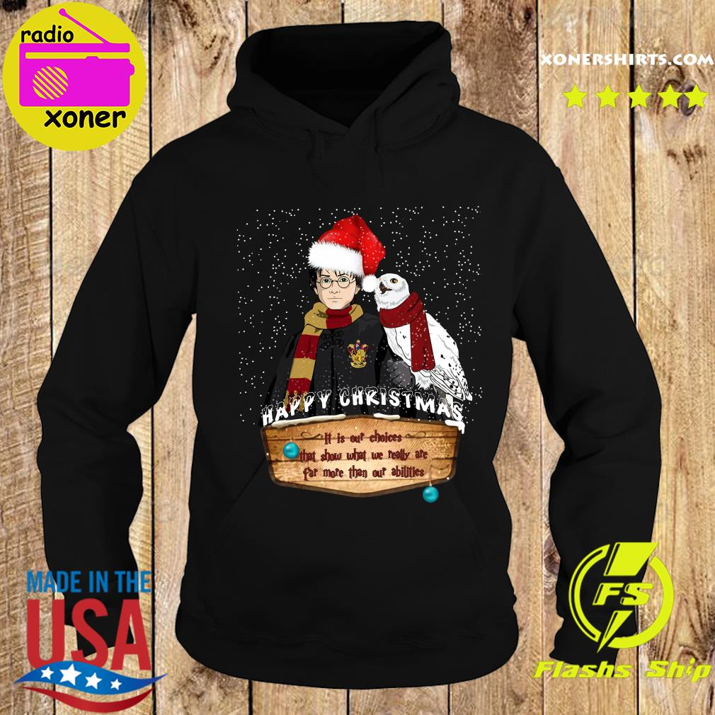 Harry Potter Happy Christmas It Is Our Choices That Show Shirt Hoodie