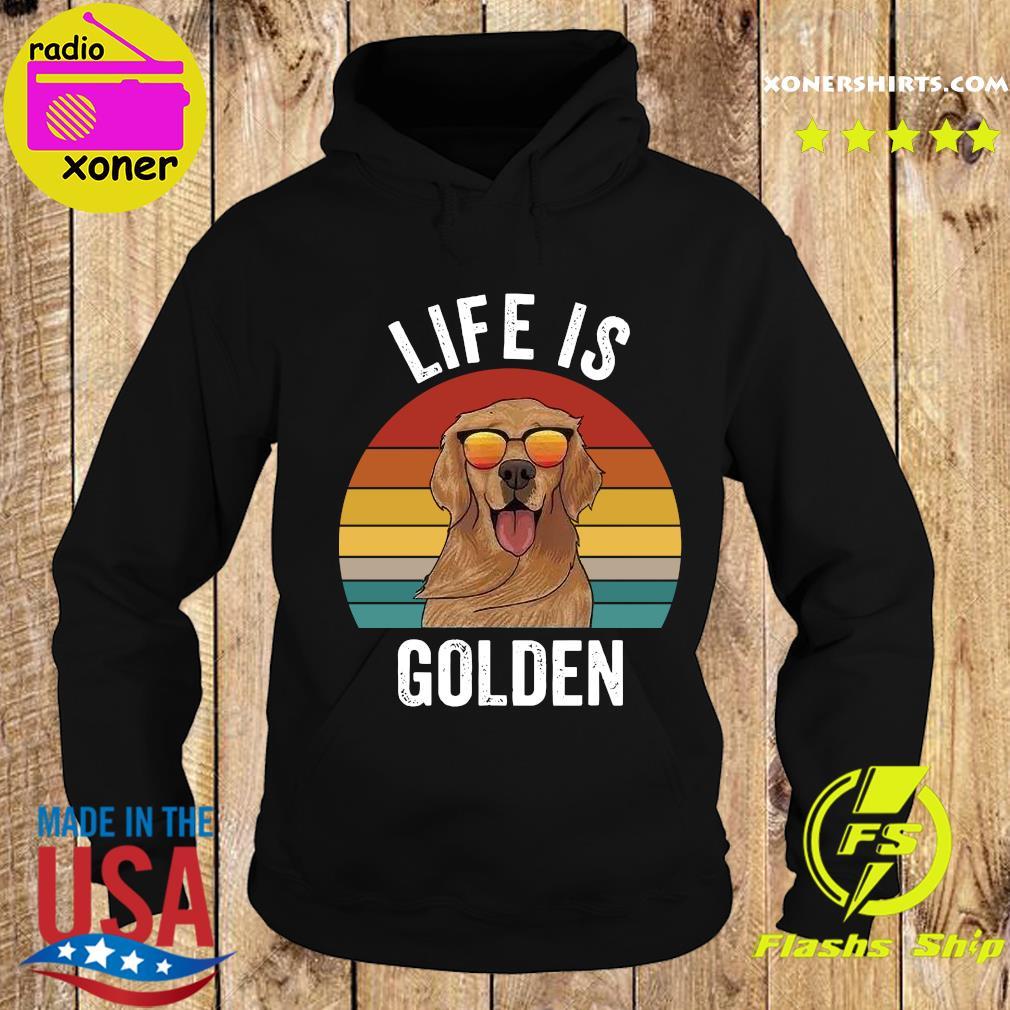 Life Is Golden Vintage Shirt Hoodie