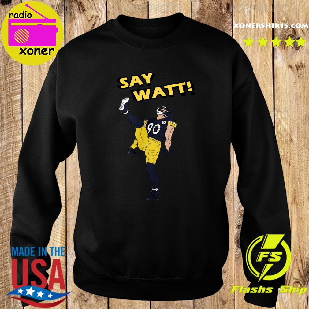 Say Watt 90 Baseball Pittsburgh Steelers Shirt Sweater