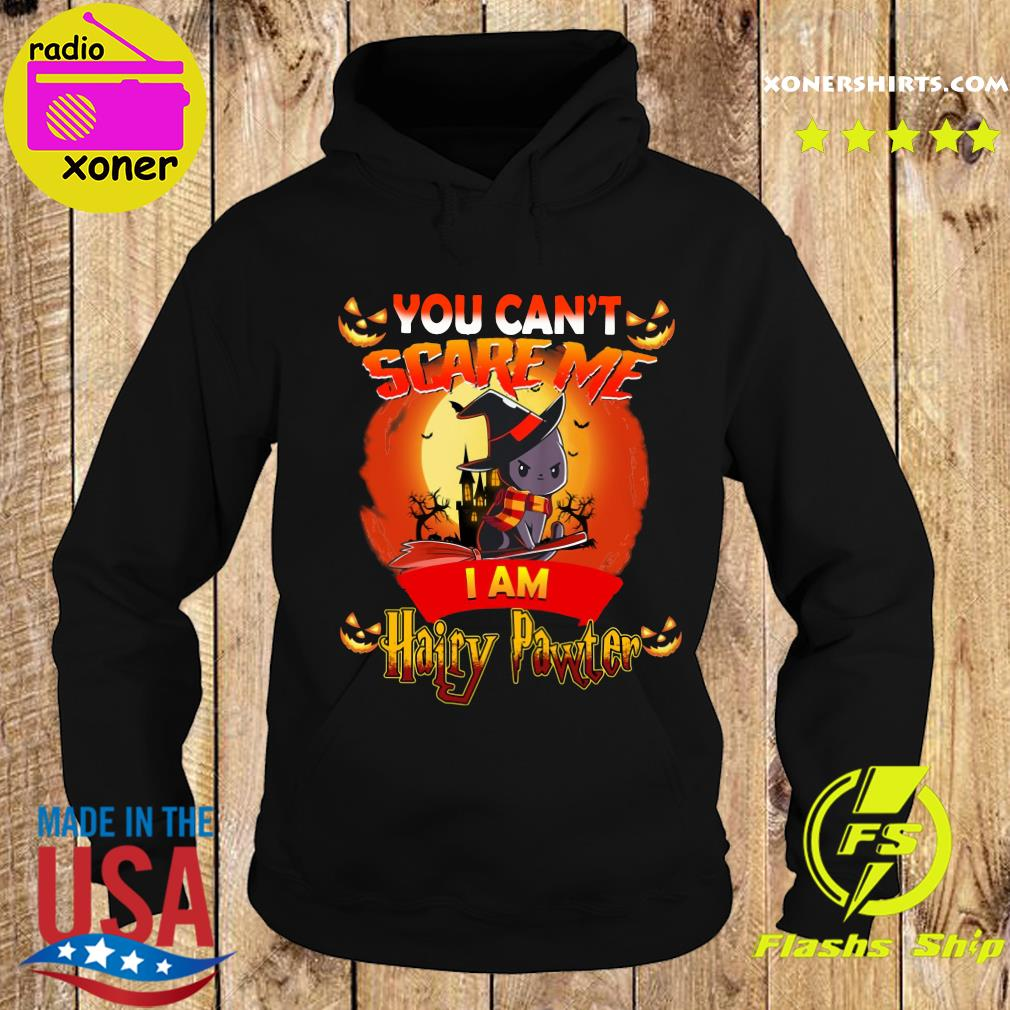 You Can't Scare Me I am Hairy Pawter Halloween T-Shirt Hoodie