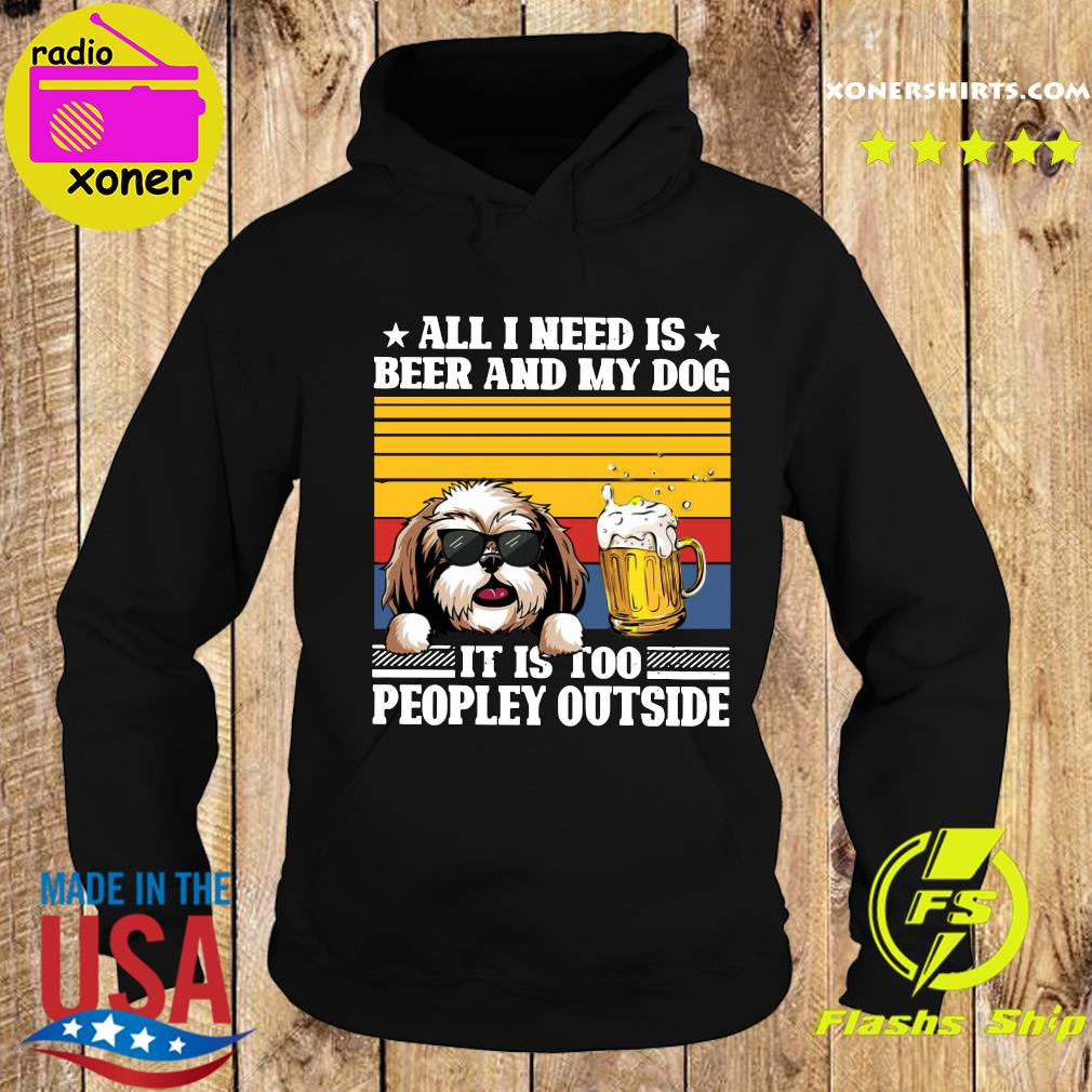 All I Need Is Beer And My Yorkshire Terrier Dog It's Too Peopley Outside Vintage Retro Shirt Hoodie