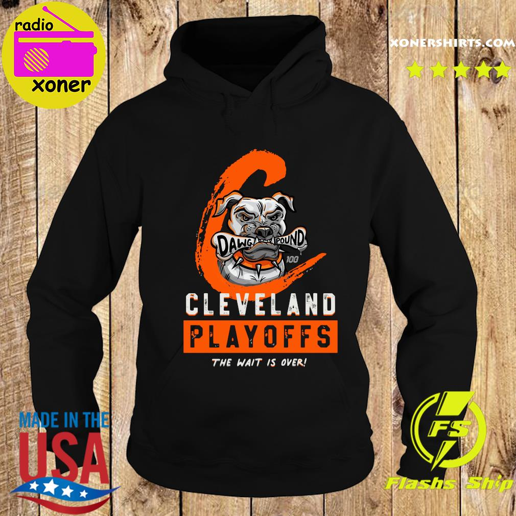 Dawg Pound Cleveland Browns Playoffs The Wait Is Over Shirt Hoodie