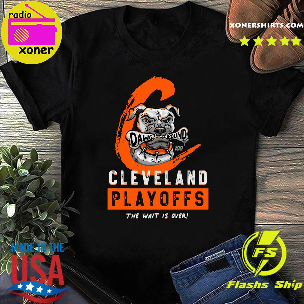Dawg Pound Cleveland Browns Playoffs The Wait Is Over Shirt