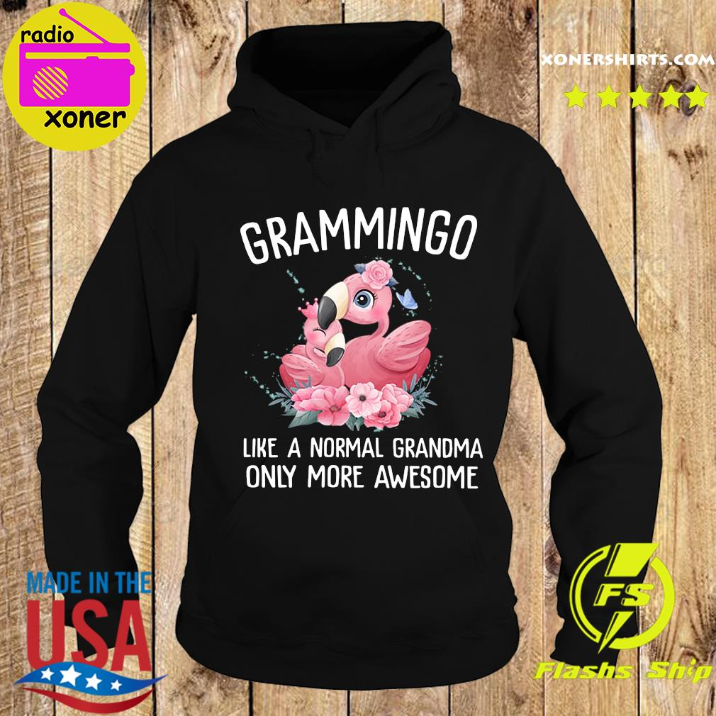 Flamingos Grammingo Like A Normal Grandma Only More Awesome Shirt Hoodie