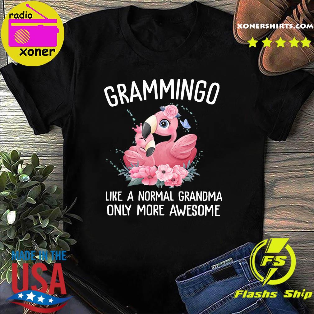 Flamingos Grammingo Like A Normal Grandma Only More Awesome Shirt